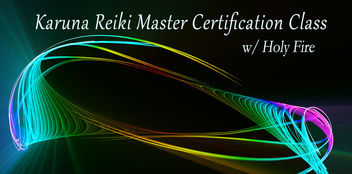 Karuna Reiki® Holy Fire Certification [ I, II, & Master ] @ Temecula Reiki Center