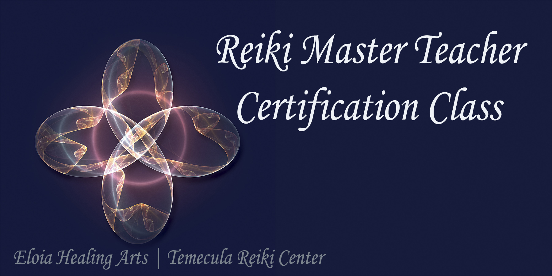 Usui Reiki Master Teacher, Certification Class @ Temecula Reiki Center