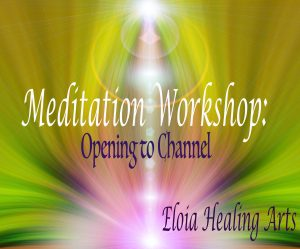 Meditation Workshop:  Opening to Channel @ Temecula Reiki Center